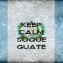 KEEP CALM AND SOQUE GUATE - Personalised Poster A4 size