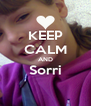 KEEP CALM AND Sorri  - Personalised Poster A4 size