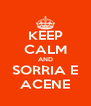 KEEP CALM AND SORRIA E ACENE - Personalised Poster A4 size