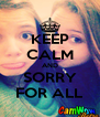 KEEP CALM AND SORRY FOR ALL - Personalised Poster A4 size