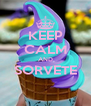 KEEP CALM AND SORVETE  - Personalised Poster A4 size