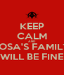 KEEP CALM AND SOSA'S FAMILY WILL BE FINE - Personalised Poster A4 size