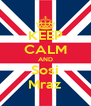 KEEP CALM AND Sosi Mraz - Personalised Poster A4 size