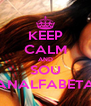 KEEP CALM AND SOU ANALFABETA - Personalised Poster A4 size