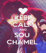 KEEP CALM AND SOU  CHAMEL  - Personalised Poster A4 size