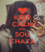 KEEP CALM AND SOU CHATA - Personalised Poster A4 size