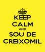 KEEP CALM AND SOU DE CREIXOMIL - Personalised Poster A4 size