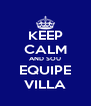 KEEP CALM AND SOU EQUIPE VILLA - Personalised Poster A4 size