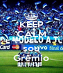 KEEP CALM AND sou Grêmio - Personalised Poster A4 size