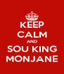 KEEP CALM AND SOU KING MONJANE - Personalised Poster A4 size
