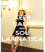 KEEP CALM AND SOU LARINATICA - Personalised Poster A4 size