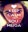 KEEP CALM AND SOU  MEIGA - Personalised Poster A4 size
