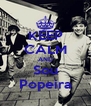 KEEP CALM AND Sou Popeira - Personalised Poster A4 size