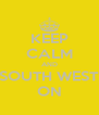 KEEP CALM AND SOUTH WEST ON - Personalised Poster A4 size