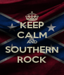 KEEP CALM AND SOUTHERN ROCK - Personalised Poster A4 size