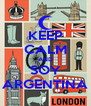 KEEP CALM AND SOY ARGENTINA - Personalised Poster A4 size