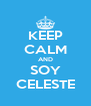 KEEP CALM AND SOY CELESTE - Personalised Poster A4 size