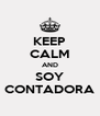 KEEP CALM AND SOY CONTADORA - Personalised Poster A4 size