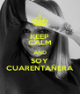 KEEP CALM AND SOY CUARENTAÑERA - Personalised Poster A4 size