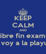 KEEP CALM AND soy libre fin examenes me voy a la playuski - Personalised Poster A4 size