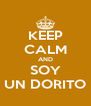 KEEP CALM AND SOY UN DORITO - Personalised Poster A4 size