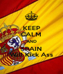 KEEP CALM AND SPAIN Will Kick Ass - Personalised Poster A4 size