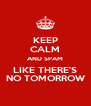 KEEP CALM AND SPAM LIKE THERE'S NO TOMORROW - Personalised Poster A4 size
