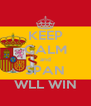 KEEP CALM and SPAN WLL WIN - Personalised Poster A4 size