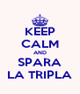 KEEP CALM AND SPARA LA TRIPLA - Personalised Poster A4 size