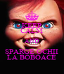 KEEP CALM AND SPARGE OCHII LA BOBOACE - Personalised Poster A4 size