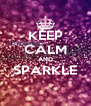 KEEP CALM AND SPARKLE  - Personalised Poster A4 size