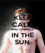 KEEP CALM AND SPARKLE IN THE SUN - Personalised Poster A4 size