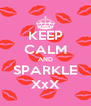 KEEP CALM AND SPARKLE XxX - Personalised Poster A4 size
