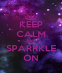 KEEP CALM AND SPARRKLE ON - Personalised Poster A4 size