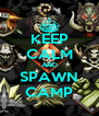 KEEP CALM AND SPAWN CAMP - Personalised Poster A4 size