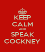 KEEP CALM AND SPEAK COCKNEY - Personalised Poster A4 size
