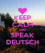KEEP CALM AND SPEAK DEUTSCH - Personalised Poster A4 size