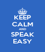 KEEP CALM AND SPEAK EASY - Personalised Poster A4 size