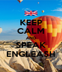 KEEP CALM AND SPEAK ENGLEASH - Personalised Poster A4 size