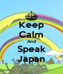 Keep Calm And Speak Japan - Personalised Poster A4 size