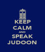 KEEP CALM AND SPEAK JUDOON - Personalised Poster A4 size