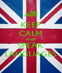 KEEP CALM AND SPEAK LANGUAGES - Personalised Poster A4 size
