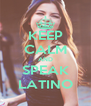 KEEP CALM AND SPEAK LATINO - Personalised Poster A4 size