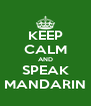 KEEP CALM AND SPEAK MANDARIN - Personalised Poster A4 size