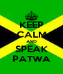 KEEP CALM AND SPEAK PATWA - Personalised Poster A4 size
