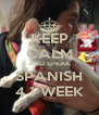 KEEP CALM AND SPEAK SPANISH 4 1 WEEK - Personalised Poster A4 size