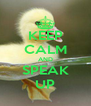 KEEP CALM AND SPEAK UP - Personalised Poster A4 size