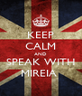 KEEP CALM AND SPEAK WITH MIREIA  - Personalised Poster A4 size