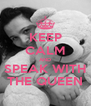 KEEP CALM AND SPEAK WITH THE QUEEN - Personalised Poster A4 size