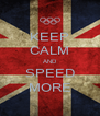 KEEP CALM AND SPEED MORE - Personalised Poster A4 size